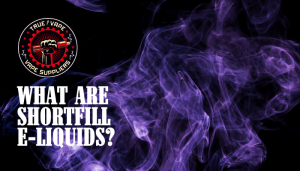 WHAT ARE SHORTFILL E-LIQUIDS?
